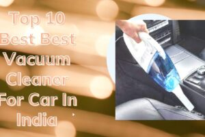 best vacuum cleaner for car in india