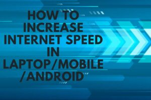how to increase internet speed in laptop