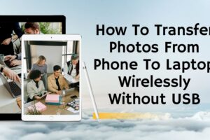 how to transfer photos from phone to laptop wirelessly